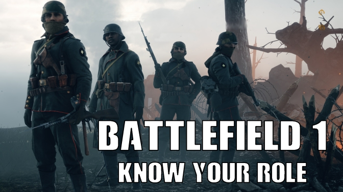 Battlefield 1 – Know Your Role
