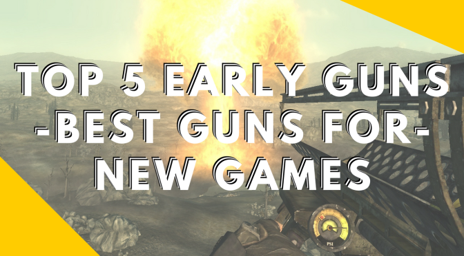 Fallout 4 – Best Guns When Starting a New Game – Top 5 Early Guns