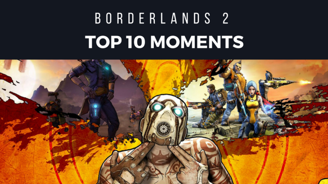 Borderlands 2 Top 10 Moments (Borderlands 3 coming 2018)