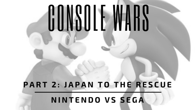 Console Wars Part 2 – Japan to the Rescue – Nintendo VS Sega