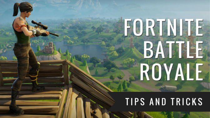 Fortnite Battle Royale Tips and Tricks ( How to Win)