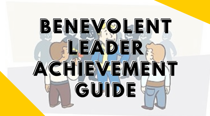 Fallout 4 Benevolent Leader Achievement – 100 Happiness – No Mods or Console Commands