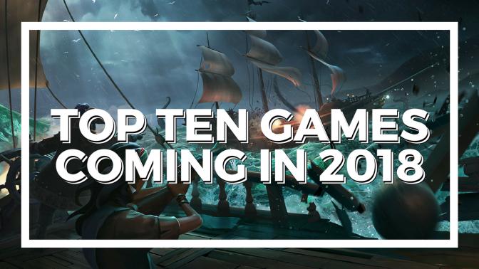 Top Ten Games Coming in 2018