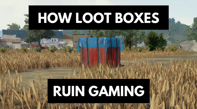 How Loot Boxes Ruin Gaming – PUBG Cheats
