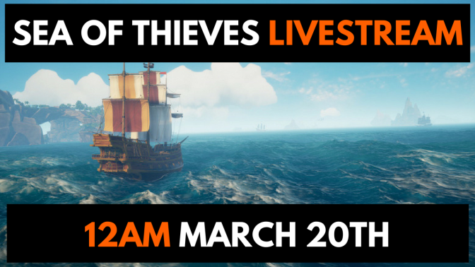 Sea of Thieves Release Day Livestream