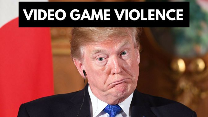 Video Game Violence and Trump