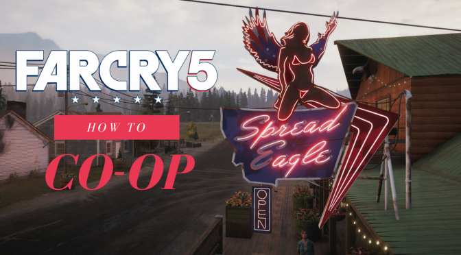 Far Cry 5 – How To CoOp