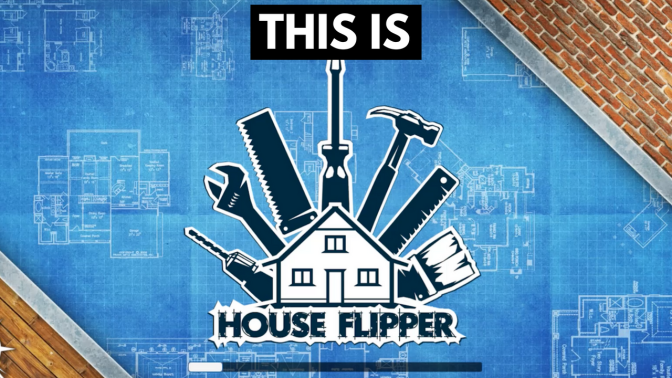 This Is House Flipper