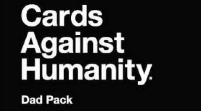 Cards Against Humanity Dad Pack – Happy Father's Day