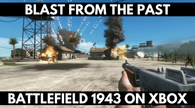 Battlefield 1943 – Blast From The Past