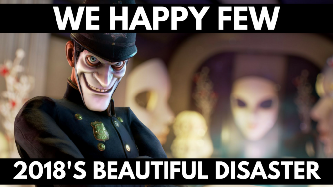We Happy Few – 2018's Beautiful Disaster