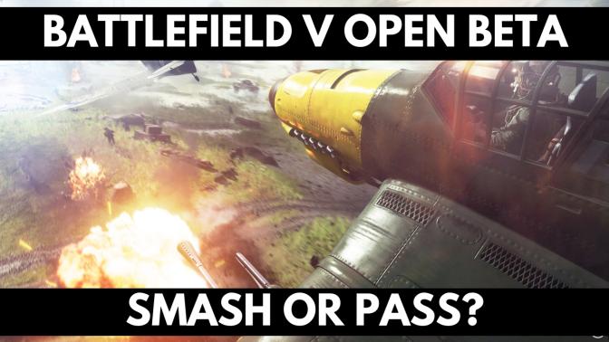 Battlefield V Open Beta – Smash or Pass?