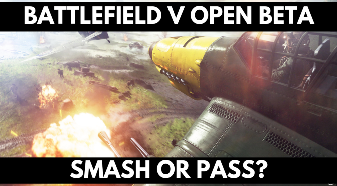 Battlefield V Open Beta – Smash or Pass?