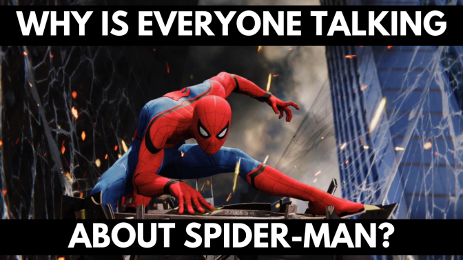 Why Is Everyone Talking About Spider-Man?