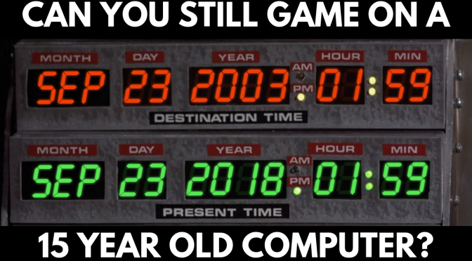 Can You Still Play Games on a 15 Year Old Computer?