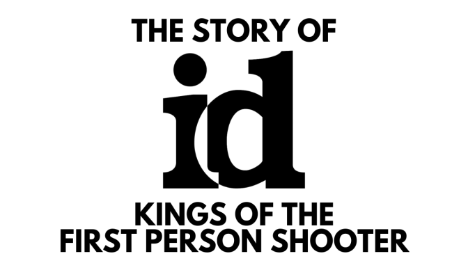 The Story of id Software – Kings of the First Person Shooter