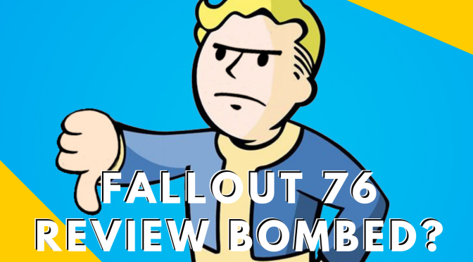 Fallout 76 Getting Review Bombed